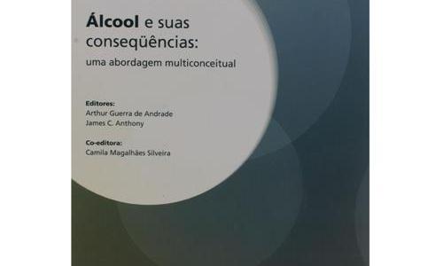 Livro: Álcool e suas consequências: uma abordagem multiconceitual